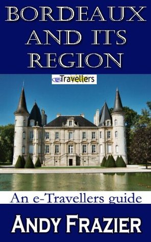Bordeaux and its region  by  Andy Frazier