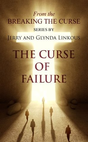 Curse of Failure (Breaking the Curse Series)  by  Glynda  Linkous