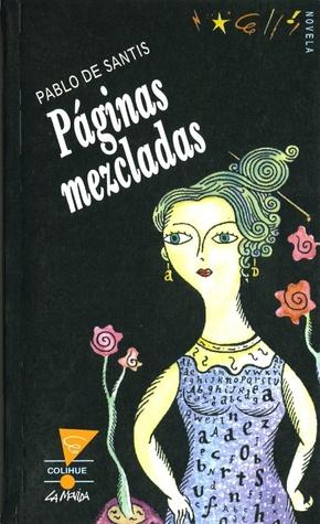 Páginas mezcladas  by  Pablo de Santis