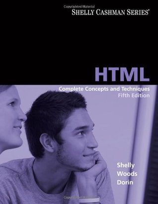 HTML: Complete Concepts and Techniques, Fifth Edition  by  Gary B. Shelly