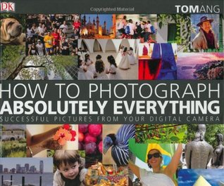 The Complete Photographer, 2nd Edition Tom Ang