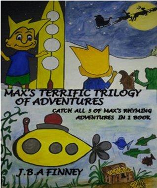 MAXS TERRIFIC TRILOGY OF ADVENTURES J.B.A FINNEY