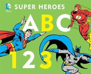 DC Super Heroes ABC 123 (DC Super Heroes David Bar Katz