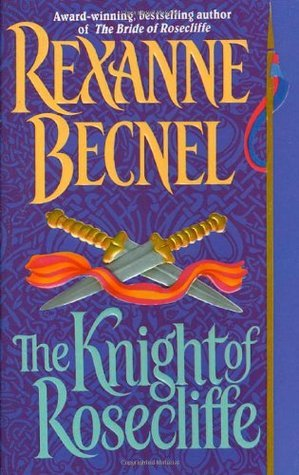 The Knight of Rosecliffe (Rosecliffe #2)  by  Rexanne Becnel