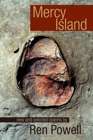 Mercy Island: New and Collected Poems  by  Ren Powell