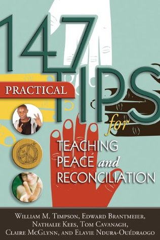 147 Tips for Teaching Peace and Reconciliation  by  William M. Timpson