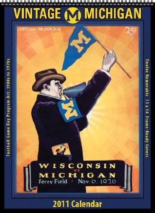 Michigan Wolverines 2011 Vintage Football Calendar  by  Asgard Press