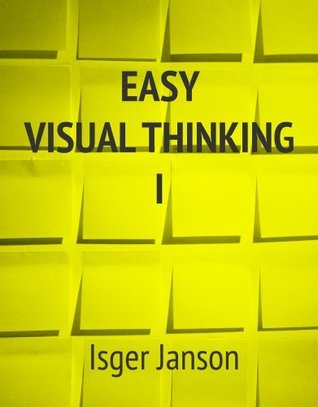 Easy Visual Thinking 1  by  Isger Janson