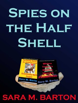 Spies on the Half Shell  by  Sara M. Barton