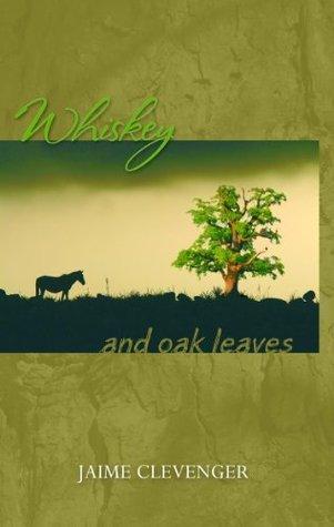 Whiskey and Oak Leaves Jaime Clevenger