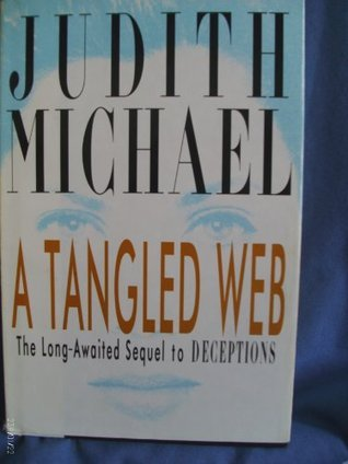 A Tangled Web, the Long Awaited Sequel to Deceptions Judith Michael
