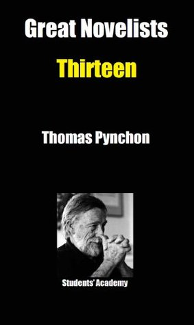 Great Novelists-Thirteen- Thomas Pynchon Students Academy