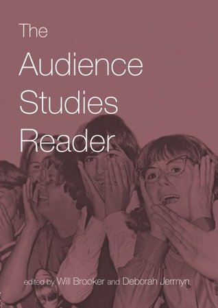 The Audience Studies Reader  by  Will Brooker