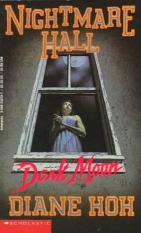 Dark Moon (Nightmare Hall, #23) Diane Hoh