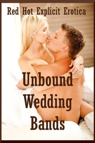Unbound Wedding Bands: Twenty Hot Wife Erotica Stories Sarah Blitz