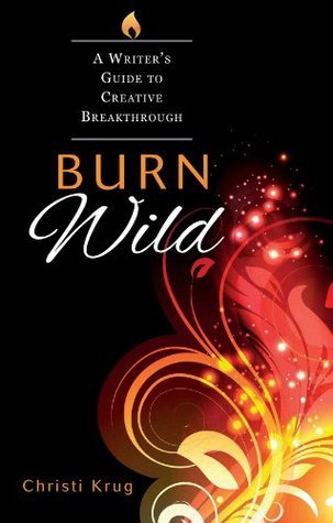 Burn Wild  by  Christi Krug