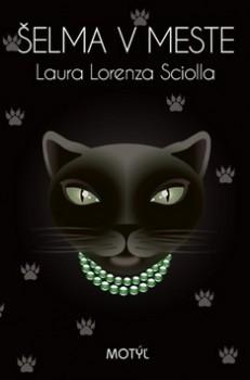 Šelma v meste Laura L. Sciolla