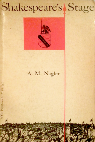 A Source Book in Theatrical History  by  A.M. Nagler