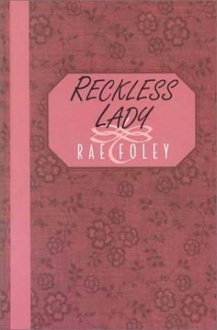 Reckless Lady Rae Foley