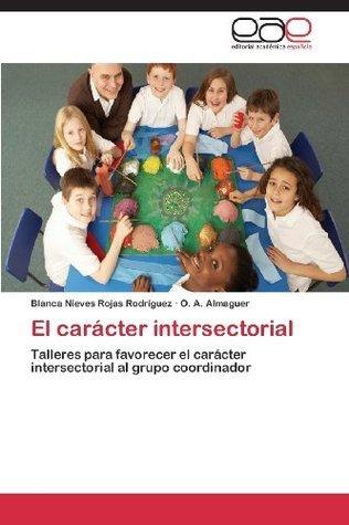 El carácter intersectorial: Talleres para favorecer el carácter intersectorial al grupo coordinador  by  Blanca Nieves Rojas Rodríguez