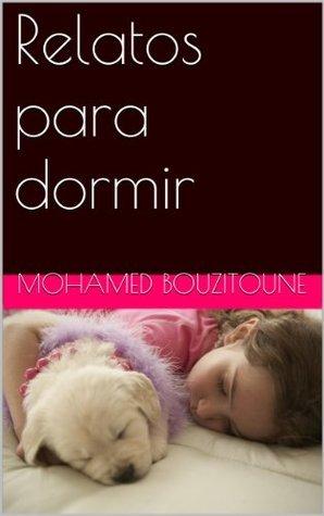 Relatos para dormir Mohamed Bouzitoune