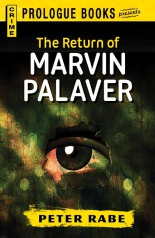 The Return of Marvin Palaver (Prologue Books)  by  Peter Rabe