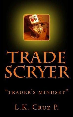 Trade Scryer: penny scryer mind set L Cruz P.