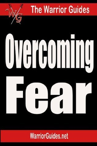 The Warrior Guide on Overcoming Fear Gary Byrne