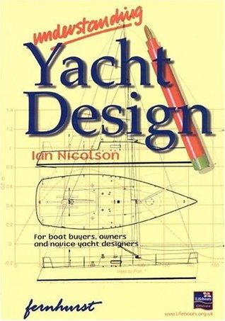 Understanding Yacht Design Ian Nicolson