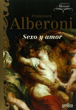 Sexo y Amor  by  Francesco Alberoni