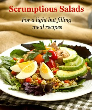 Scrumptious Salads : For a light but filling meal recipes Ana Bridges