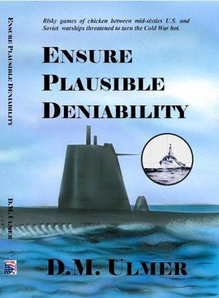 Ensure Plausible Deniability  by  D.M. Ulmer
