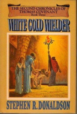 White Gold Welder (The Second Chronicles of Thomas Covenant - Book Three) Stephen R. Donaldson