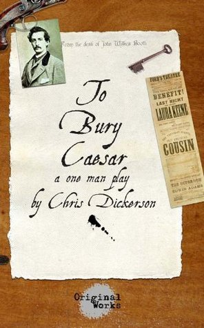 To Bury Caesar  by  Chris Dickerson