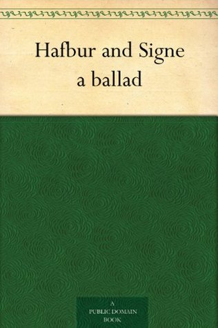 Hafbur and Signe a ballad  by  Thomas James Wise
