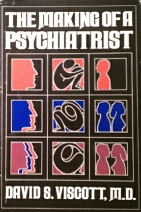 The Making of a Psychiatrist  by  David S. Viscott