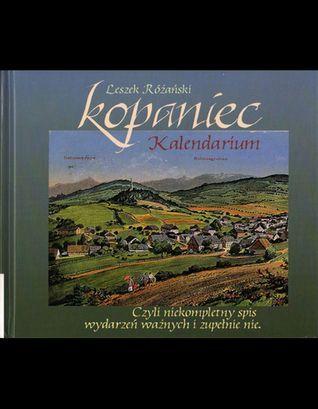 Kopaniec. Kalendarium.  by  Leszek Różański
