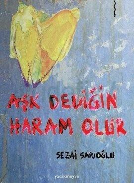 Aşk Dediğin Haram Olur Sezai Sarıoğlu