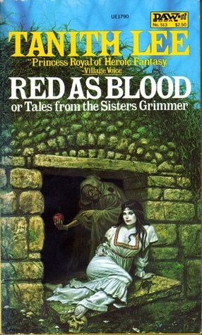 Red as Blood, or Tales from the Sisters Grimmer Tanith Lee