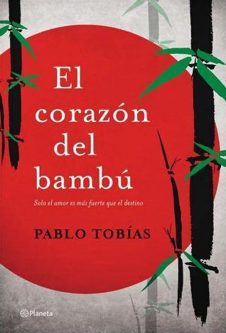 El corazón del bambu Pablo Tobías