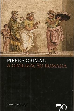 A Civilização Romana Pierre Grimal