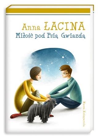 Miłość pod Psią Gwiazdą  by  Anna Łacina