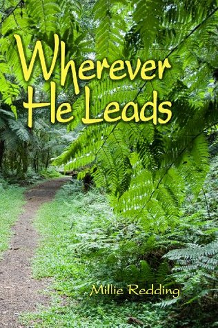 Wherever He Leads  by  Millie Redding