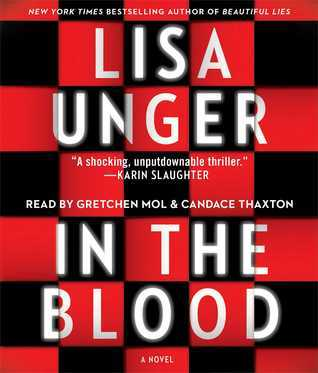 In the Blood: A Novel  by  Lisa Unger