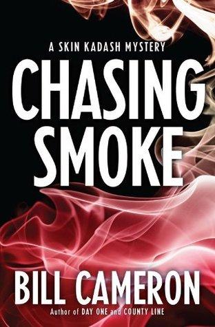 Chasing Smoke (Skin Kadash Series)  by  Bill Cameron