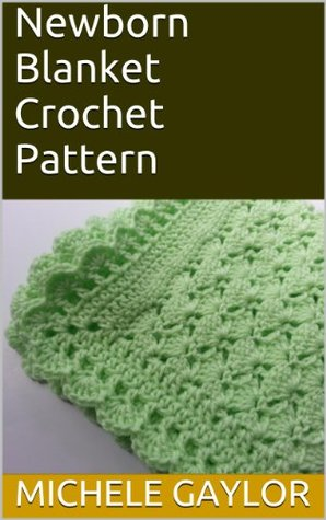 Newborn Blanket Crochet Pattern  by  Michele Gaylor