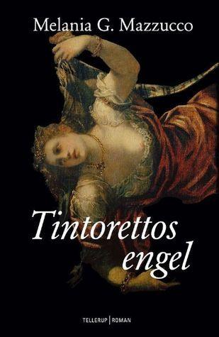Tintorettos Engel  by  Melania G. Mazzucco