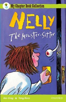 Nelly The Monster-Sitter (Oxford Reading Tree: All Stars: Pack 2a)  by  Kes Gray