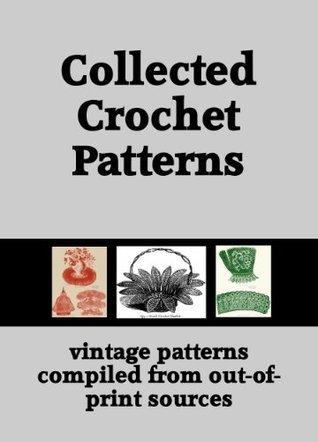 Collected Crochet Patterns  by  Rachel Ramey