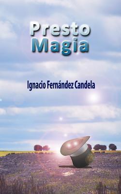 Presto Magia: Poesia Ingnacio Fernandez Candela